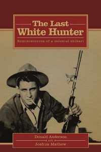 """New book out soon entitled """"The Last White Hunter""""."""