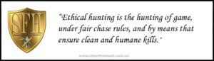 Ethical hunting demands range limitations to match accuracy.