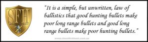 Hunting bullets do not need to be capable of target accuracy.